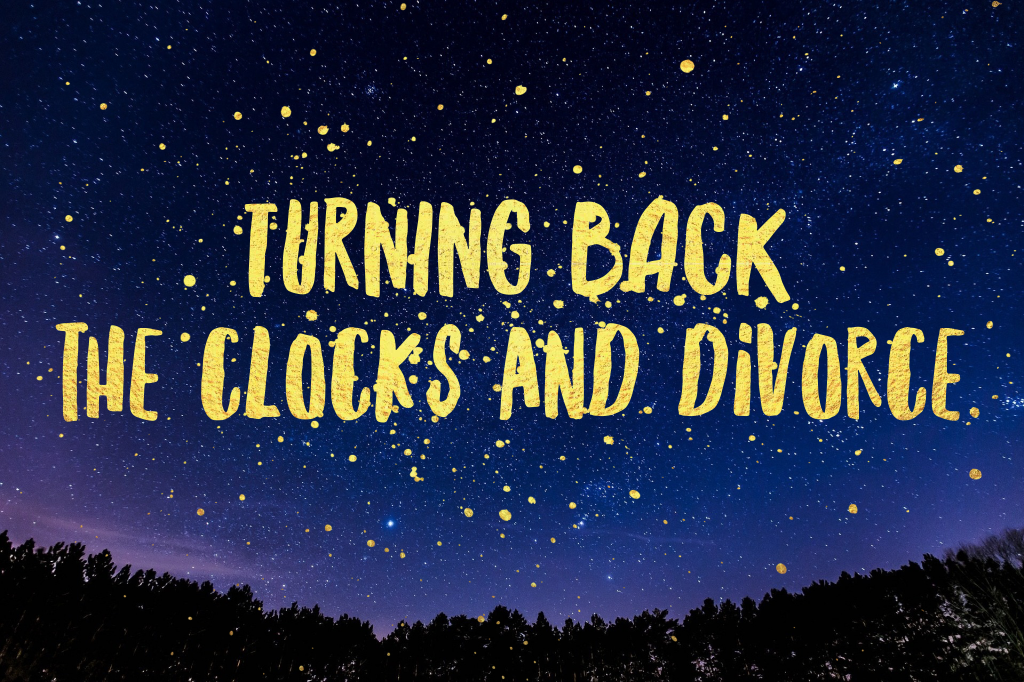 turning back the clocks and divorce