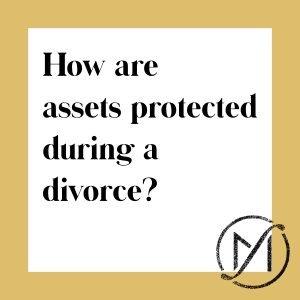 """White square with a gold border and the words """"How are assets protected during a divorce?"""" with the Freed Marcroft family law firm logo in the lower right corner."""
