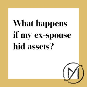 """Gold border surrounding a white square with the black words """"What happens if my ex-spouse his assets?"""""""