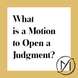 "Square with a white background with a the text ""What is a motion to open a judgment?"" plus a gold border."