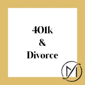 "Gold border around a white square that says ""401k & Divorce"" in black letters."