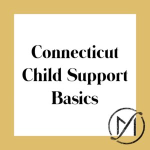 """Gold border around a white square that says """"Connecticut Child Support Basics"""" in black letters"""